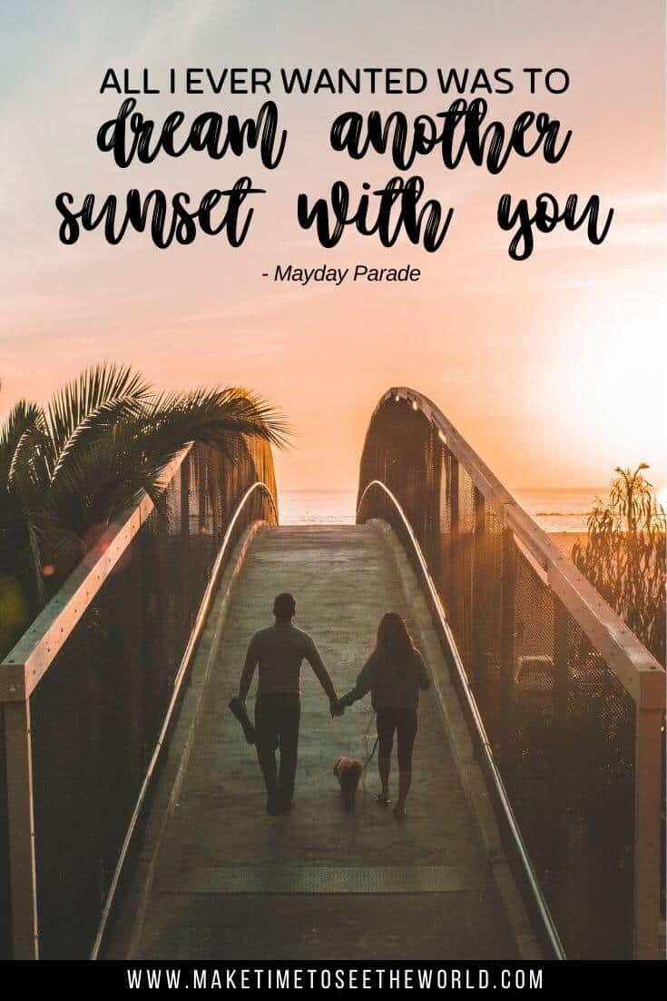 "A couple with a dog on a lead walking across a bridge towards the sunset with text overlay stating: ""All I ever wanted was to dream another sunset with you."""