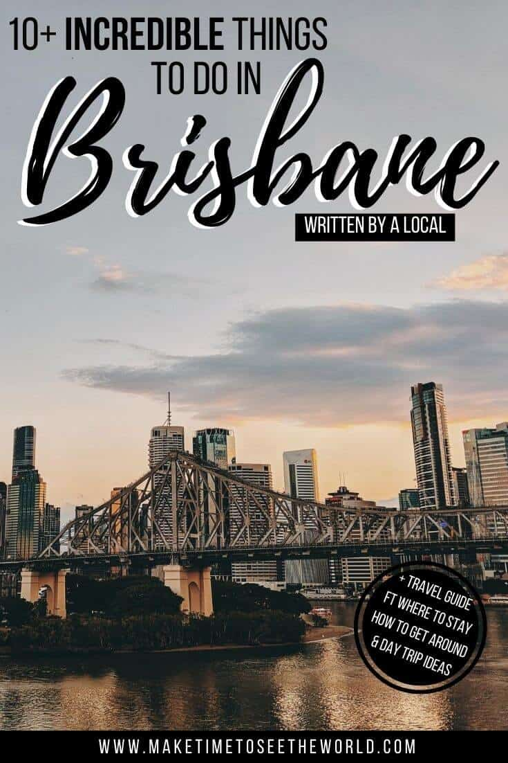 Pin image of Brisbanes skyline with the text overlay stating 10+ Incredible Things to do in Brisbane (written by a local)