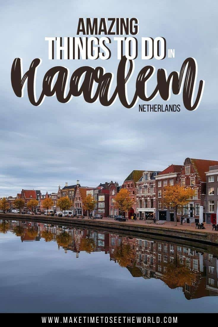 Pin image showing a river with houses along the far bank, reflecting in the river with the text overlay stating 'Amazing Things to do in Haarlem Netherlands'