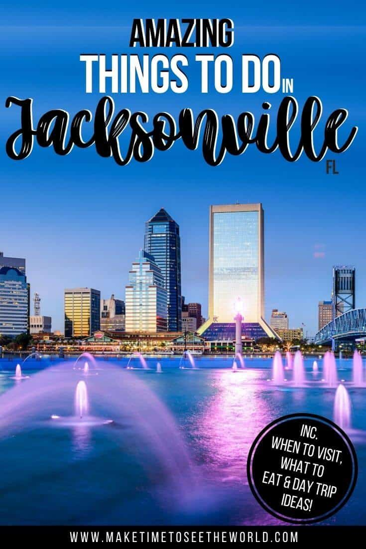 Pin image for the Best Things to do in Jacksonville FL (perfect for first time visitors) showing a lake with multiple lit up fountains in front of the city sykline with text overlay
