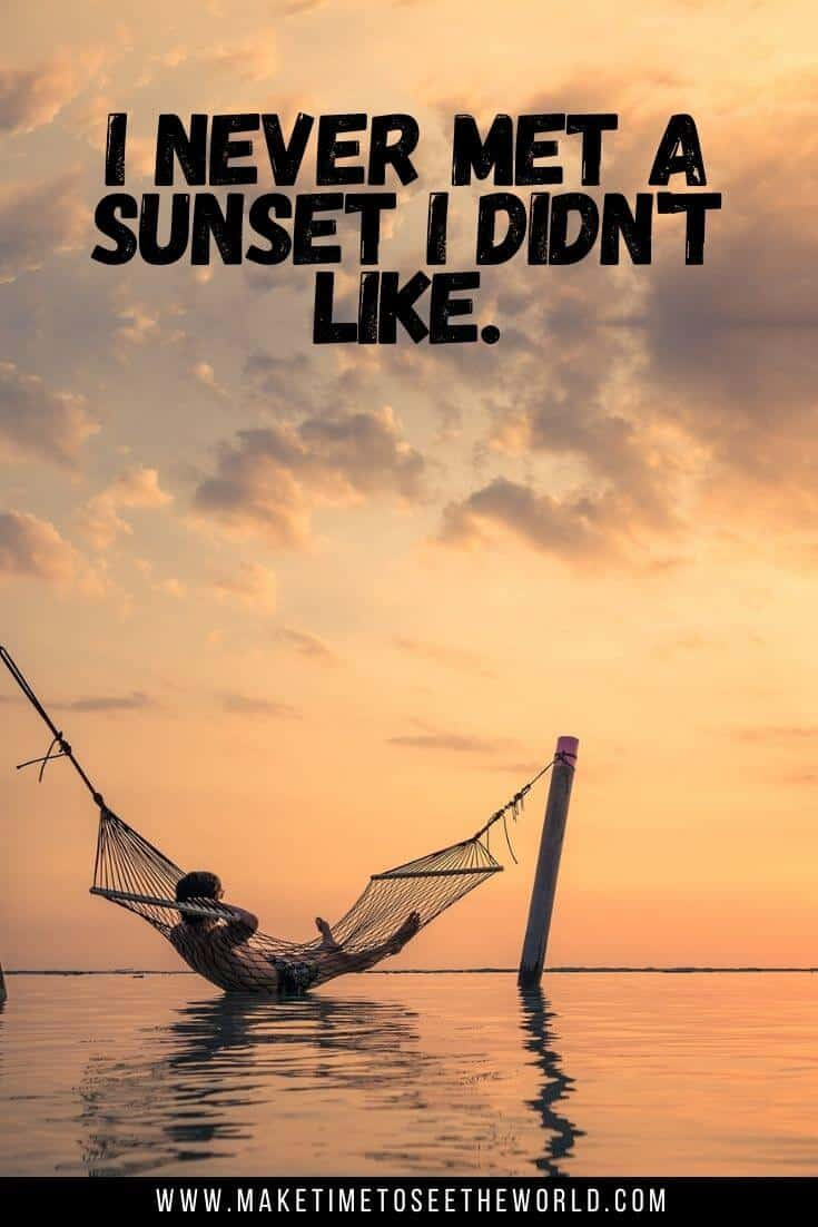 I never met a sunset I didn't like (text overlay) above a man sitting in a hammock in the ocean watching the sunset in the distance